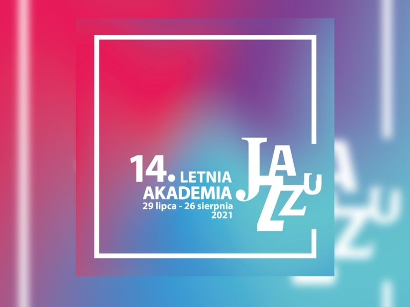 Letnia Akademia Jazzu 2021 w Łodzi